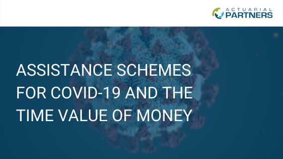 ASSISTANCE SCHEMES FOR COVID-19 AND TIME VALUE OF MONEY